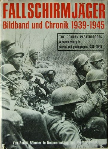 9780855241483: Fallschirmjager: Bildband und Chronik 1939-1945 / The German Paratroopers: A Documentary in Words & Photographs 1939-1945