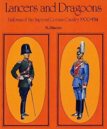 9780855242015: Uniforms of the Imperial German Army, 1900-14: Lancers and Dragoons v. 3