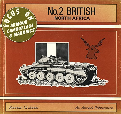 British, North Africa - Focus on Armour: Kenneth M. Jones