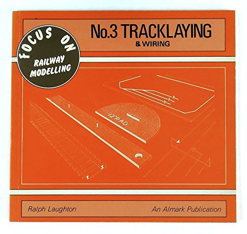 9780855242831: Tracklaying and Wiring - Focus on Railway Modelling, No. 3