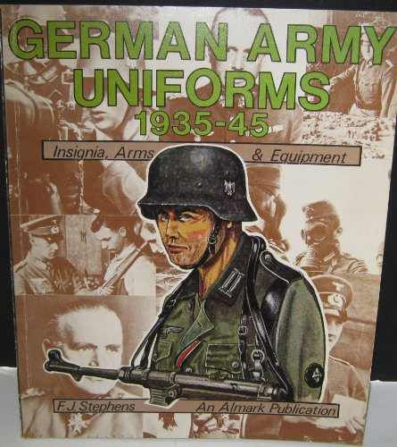 German Army Uniforms 1935-45 (9780855243012) by F.J. STEPHENS