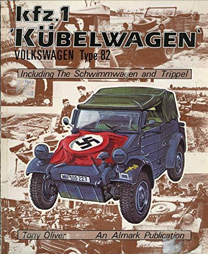 Kfz. 1 'kubelwagen Volkswagen Type 82 Including the Schwimmwagen and Trippel: OLIVER. T