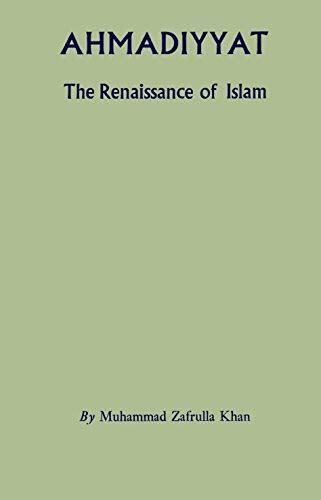 Ahmadiyyat: The Renaissance of Islam: Khan, Muhammad Zafrulla