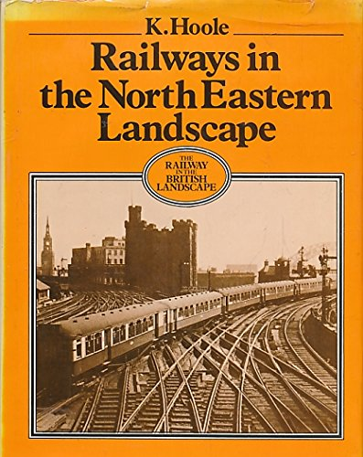 9780855270759: Railways in the North Eastern landscape