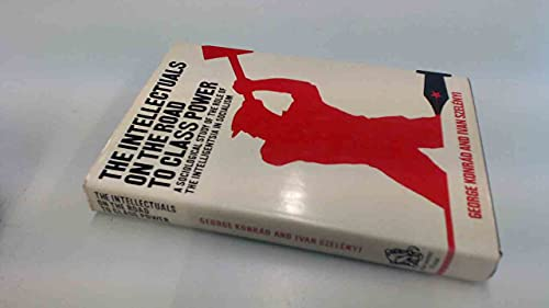 9780855271480: Road of the Intellectuals to Class Power: Sociological Study of the Role of the Intelligentsia in Socialism
