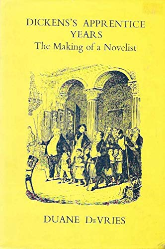9780855271794: Dickens's apprentice years: the making of a novelist