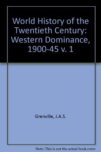 9780855274986: World History of the Twentieth Century: Western Dominance, 1900-45 v. 1