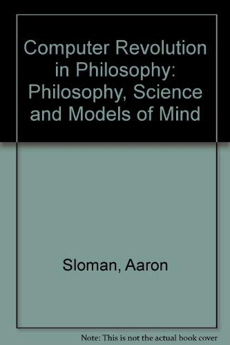9780855275426: Computer Revolution in Philosophy: Philosophy, Science and Models of Mind (Harvester studies in cognitive science)