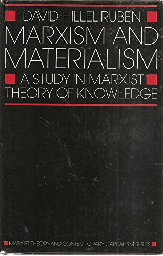 Marxism and Materialism: A Study in Marxist Theory of Knowledge: Ruben, David-Hillel