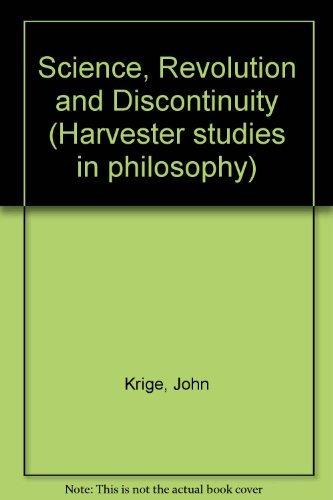 Science, Revolution and Discontinuity (Harvester studies in: John Krige