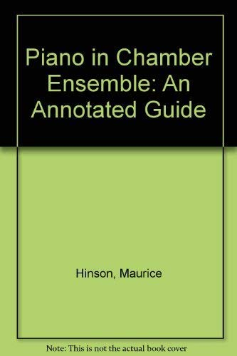 9780855276348: Piano in Chamber Ensemble: An Annotated Guide