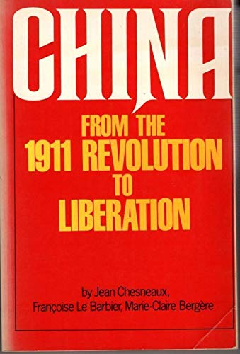 9780855276515: China from the 1911 Revolution to Liberation
