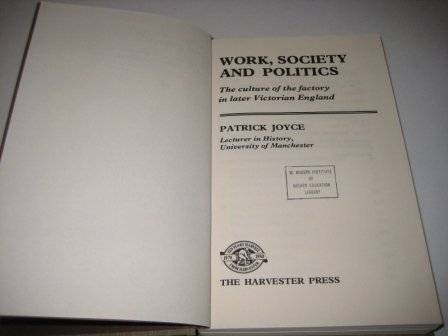 9780855276805: Work, Society and Politics: Culture of the Factory in Later Victorian England