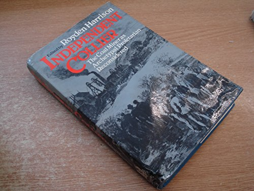 Independent Collier: Archetypal Proletarian Reconsidered (0855277025) by Harrison, Roger