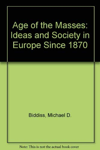 9780855277901: Age of the Masses: Ideas and Society in Europe Since 1870