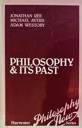 9780855278106: Philosophy and Its Past (Philosophy now)