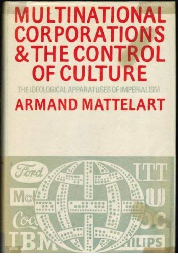 9780855278519: Multinational Corporations and the Control of Culture: The Ideological Apparatuses of Imperialism