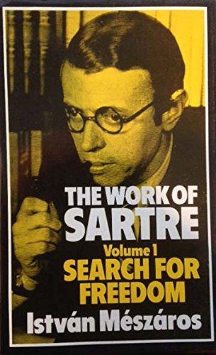 The Work of Sartre, Volume 1, Search For Freedom: Meszaros, Istvan