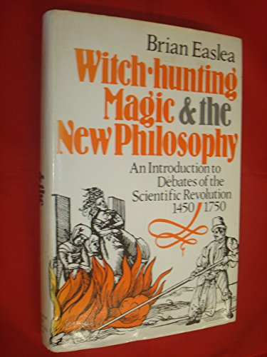 WITCH HUNTING, MAGIC AND THE NEW PHILOSOPHY ([STUDIES IN PHILOSOPHY)': BRIAN EASLEA