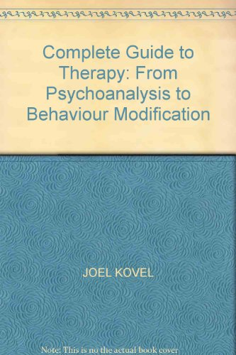 9780855279295: Complete Guide to Therapy: From Psychoanalysis to Behaviour Modification