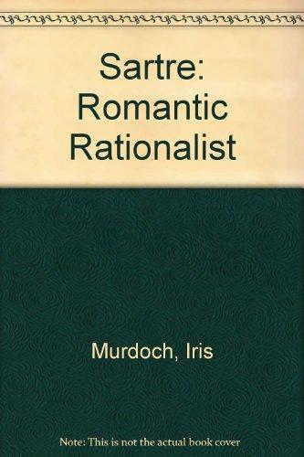 Sartre: Romantic Realist: Murdoch, Iris