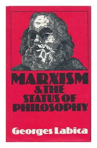Marxism & The Status of Philosophy: Labica, Georges