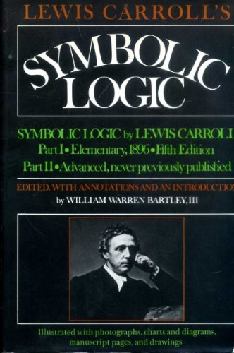 9780855279745: Lewis Carroll's 'Symbolic Logic' ... : Part I, Elementary, 1896, Fifth Edition: Part II, Advanced, Never Previously Published: Together with Letters from Lewis Carroll to Eminent Nineteenth-Century Logicians and to His 'logical Sister', and Eight Versions of the 'Barber-Shop Paradox'