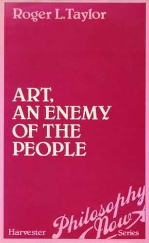 9780855279912: Art, an Enemy of the People (Philosophy now)