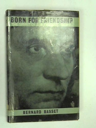 9780855320379: Born for Friendship : The Spirit of Sir Thomas More