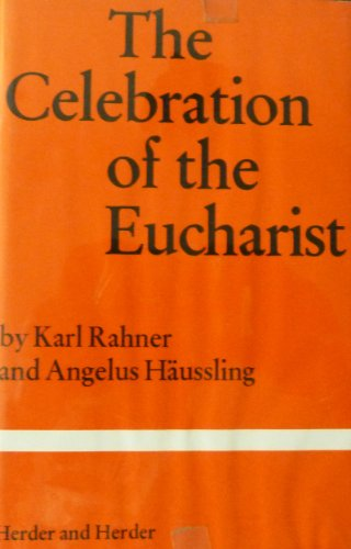 Celebration of the Eucharist: Rahner, Karl &