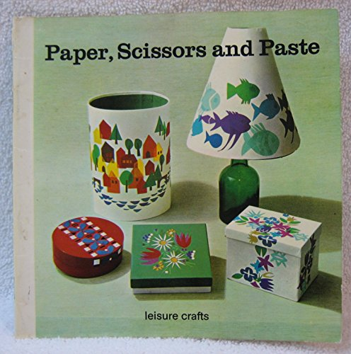 9780855322045: Paper, Scissors and Paste (Leisure Crafts)