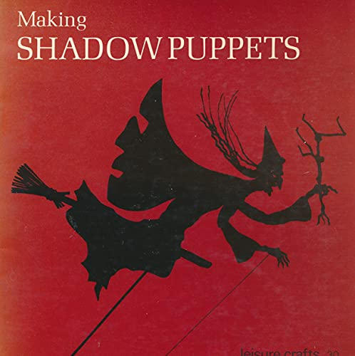 9780855322748: Making Shadow Puppets (Leisure Crafts)
