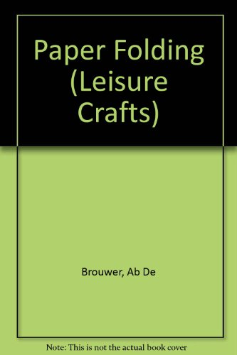 Paper Folding (Leisure Crafts S.): Brouwer, Ab De