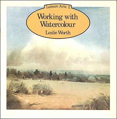 9780855324018: Working with Watercolour (Leisure Arts)