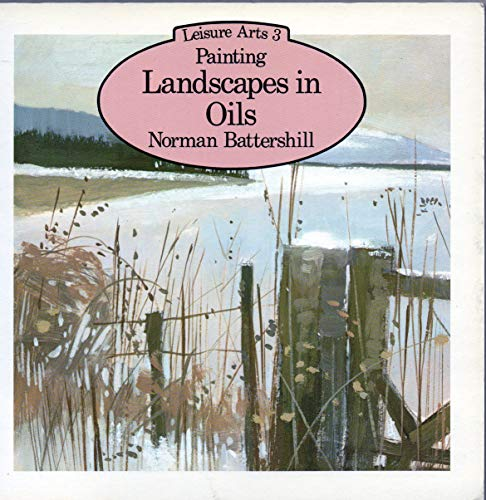 9780855324025: Painting Landscapes in Oils (Leisure Arts Series)