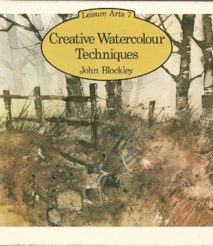 9780855324063: Creative Watercolour Techniques (Leisure Arts)