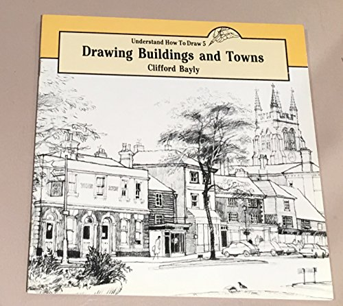 9780855325732: Drawing Buildings and Towns (Understand How to Draw)