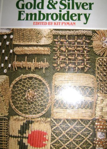 Gold and Silver Embroidery: Kit, Pyman
