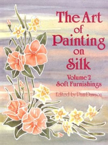 The Art of Painting on Silk - Vol. 2 - Soft Furnishings