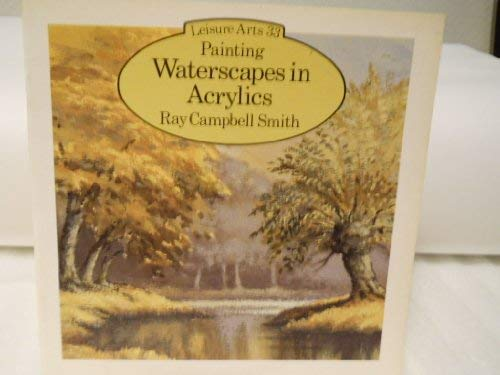 Waterscapes in Acrylics (Leisure Arts Series) (0855326247) by Smith, Ray Campbell