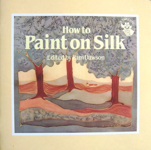 9780855326265: How to Paint on Silk (The Craft library)