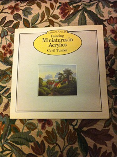 Painting Miniatures in Acrylics (Leisure Arts): Turner, Cyril B.