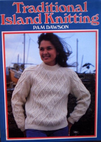 Traditional Island Knitting (0855326573) by Pam Dawson