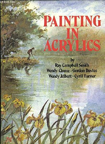 9780855326609: Painting in Acrylics (Leisure Arts)