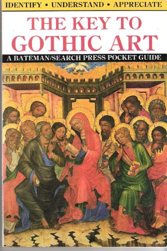 9780855326630: The Key to Gothic Art (Key to art guide books)