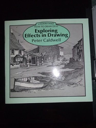 9780855326807: Exploring Effects in Drawing (Understand How to Draw)