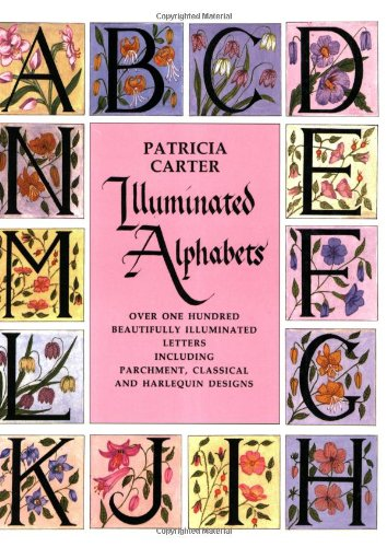 9780855327101: Illuminated Alphabets: Over One Hundred Beautifully Illuminated Letters Including Parchment, Classical and Harlequin Designs