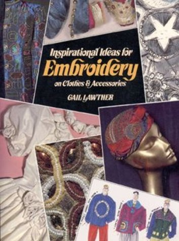 9780855327118: Inspirational Ideas for Embroidery on Clothes & Accessories