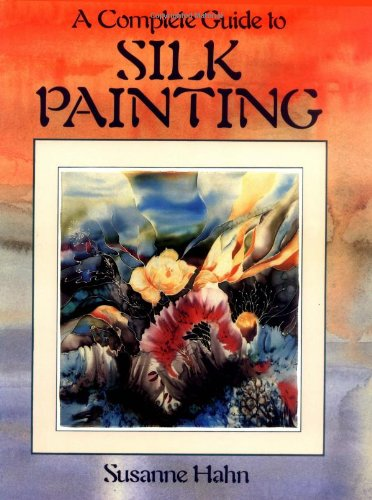 9780855327187: Complete Guide to Silk Painting