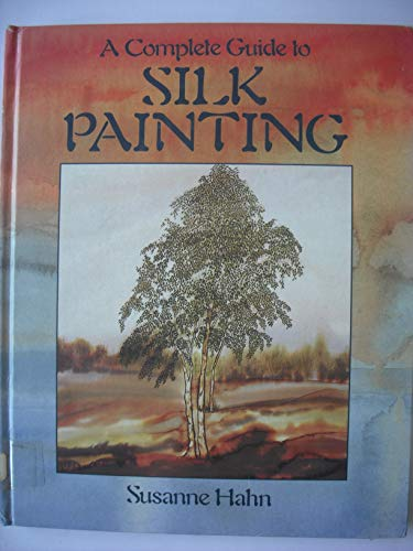 9780855327200: A Complete Guide to Silk Painting